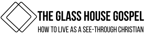 The Glass House Gospel